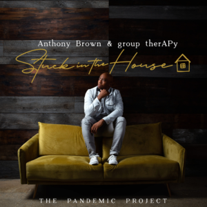 Anthony Brown, Stuck in the House, lg