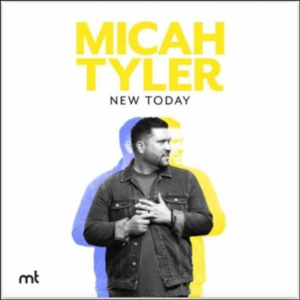Micah Tyler, New Today, lg