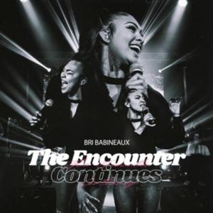 Bri Babineaux, The Encounter Continues