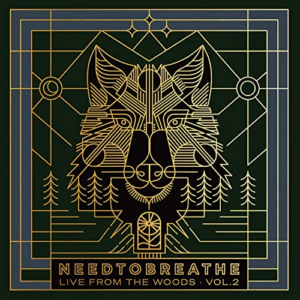 Needtobreathe, Live From The Woods, Vol. 2