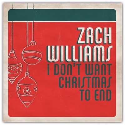 Zach Williams, I Don't Want Christmas To End