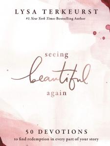 Terkeurst, Seeing Beautiful Again